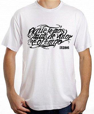 Camiseta A286, O que temos mais de valor é o tempo, branca