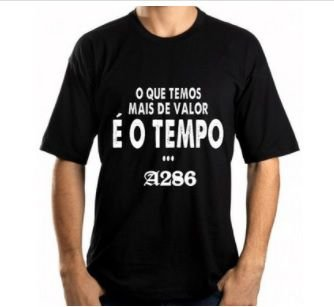 Camiseta A286, O que temos mais de valor é o tempo, preta