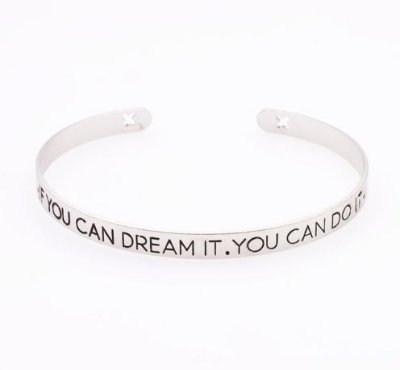BRACELETE IF YOU CAN DREAM IT. YOU CAN DO IT