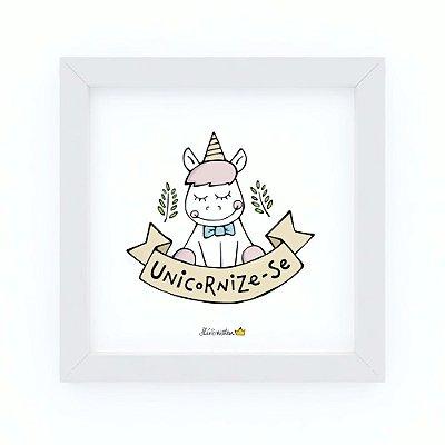 Quadro UNICORNIZE-SE - by Life on a Draw