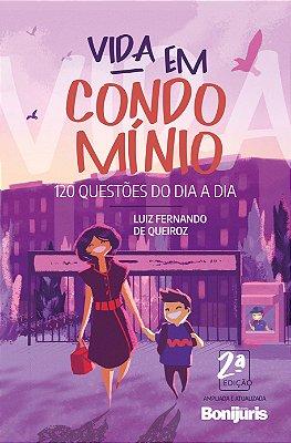 Vida em condomínio: 120 questões do dia a dia
