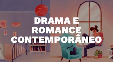 Drama e Romance contemporâneo