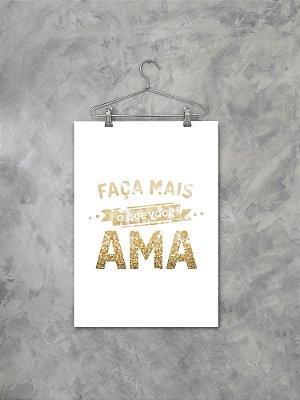 Poster Faça Mais O Que Você Ama Gold