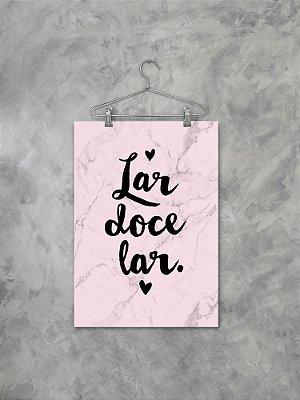 Poster Lar Doce Lar Rosa