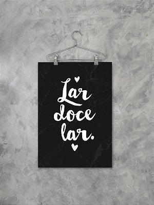 Poster Lar Doce Lar Preto