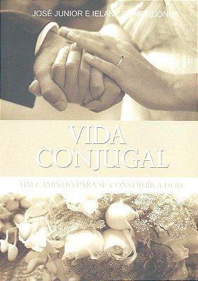VIDA CONJUGAL | UM CAMINHO PARA SE CONSTRUIR A DOIS