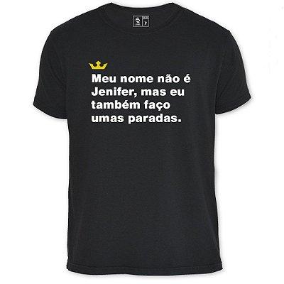 Camiseta Resenha - Meu nome não é Jenifer, mas eu também faço umas paradas