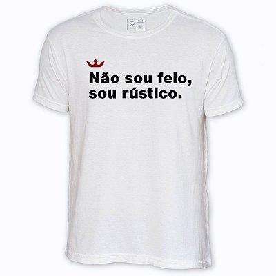 Camiseta Resenha - Não sou feio , sou rústico