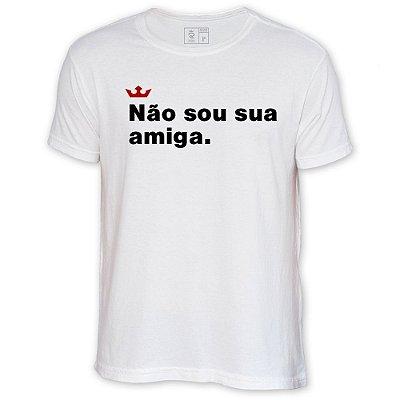 Camiseta Resenha - Não sou sua amiga
