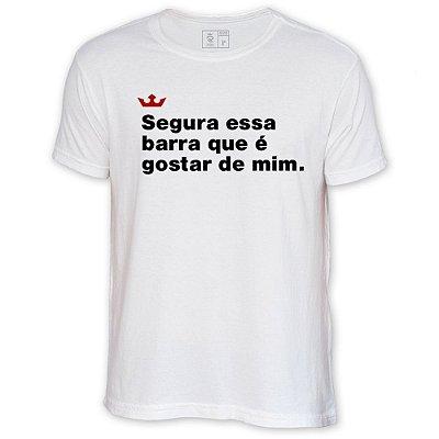 Camiseta Resenha - Segura essa barra que é gostar de mim