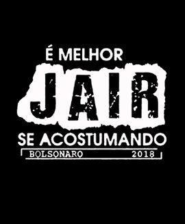 Camiseta Bolsonaro Presidente É melhor JAIR acostumando Preta