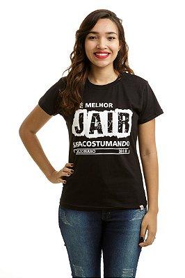 Camiseta Bolsonaro Presidente É melhor JAIR acostumando Preta (Baby Look)