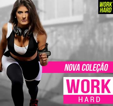 Confira nossa nova coleção - Work Hard