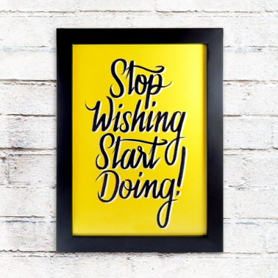 Quadro Stop Wishing Start Doing!