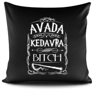Almofada Avada Kedavra Bitch