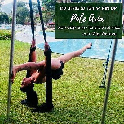 31/3 - 13h - POLE ARIA com Gigi Octave