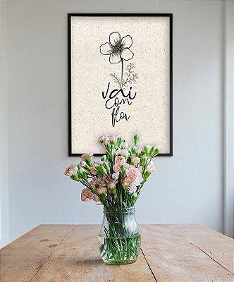 Vai com flor!
