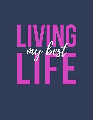Quadro Decorativo Poster Living My Best Life