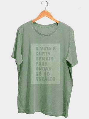 Camiseta A Vida é Curta Estonada Verde