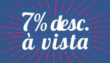 7% Desconto à vista