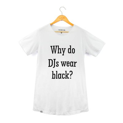 "Camiseta ""Why do DJs Wear Black?"" - Vegas"