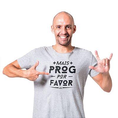 """Camiseta """"Mais Prog Por Favor"""" - Claudinho Brasil"""