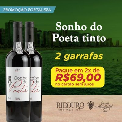 PROMO FORTALEZA - 2 GARRAFAS DE SONHO DO POETA TINTO