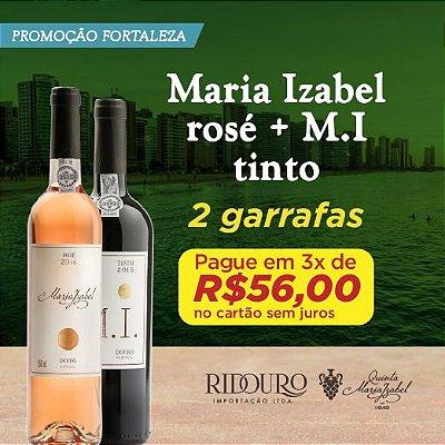 PROMO FORTALEZA - 1 GARRAFA DE MARIA IZABEL ROSÉ + 1 GARRAFA DE MI TINTO