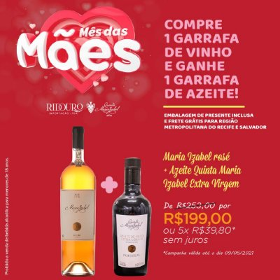 Mês das Mães - 1 Gf vinho Maria Izabel rosé + 1 Gf Azeite Extra-Virgem QMI
