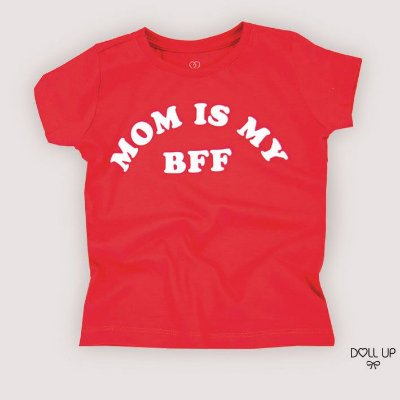 Camiseta mom is my BFF manga curta menina
