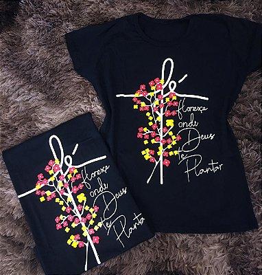 T Shirt Floresça Aonde Deus Te Plantou