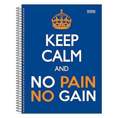 Caderno Keep Calm - No Pain, No Gain - 10 matérias