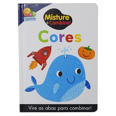 Misture e Combine! - Cores - Todolivro