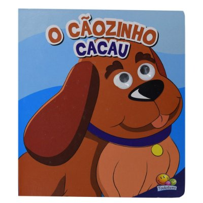Livro Olhinhos Para Sonhar - O Cãozinho Cacau - Todolivro