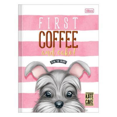 Caderno Brochura Kate & Cake - First Coffee - 80 Folhas - Tilibra