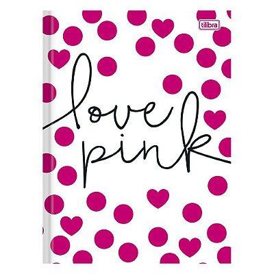 Caderno Brochura Love Pink - Bolinhas - 96 Folhas - Tilibra