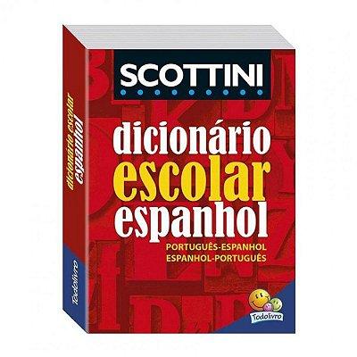 Dicionário Escolar Espanhol Scottini - Todolivro