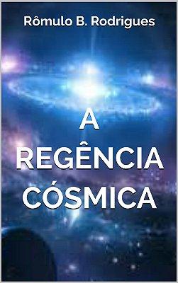 A regência cósmica
