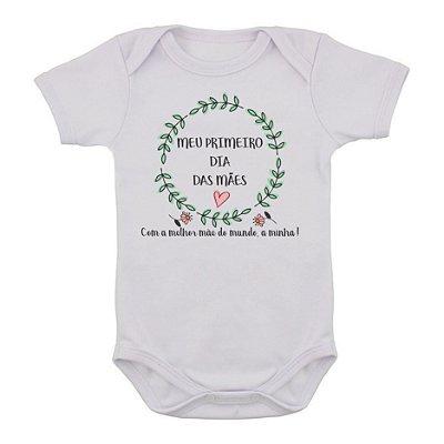 Body de Bebê Primeiro Dia das Mães com a Melhor