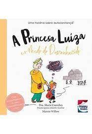 Livro - Muita Calma Nessa Hora! - Princesa Luiza - Medo