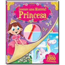 Livro - Invente Uma Historia! Princesa