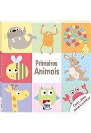 Livro - Bebê Olha E Diz - Primeiros Animais
