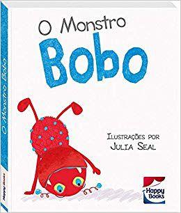 Livro para Crianças – Atitudes Crianças – O Monstro Bobo – Happy Books