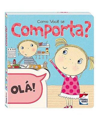 Livro para Crianças – Livro Comportamento – Como Você se Comporta – Happy Books