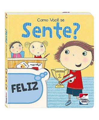 Livro para Crianças – Livro Comportamento – Como Você se Sente – Happy Books