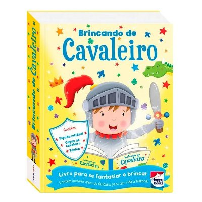 Livro - Fazendo A Festa - Brincando De Cavaleiro - Fantasia