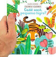 Livro - Cadê Você, Pequeno Tigre?: Esconde-Esconde