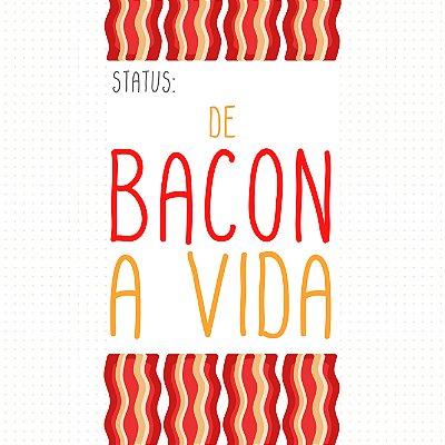 """QUADRO DE VIDRO """"STATUS: DE BACON A VIDA"""" 45CM X 45CM"""