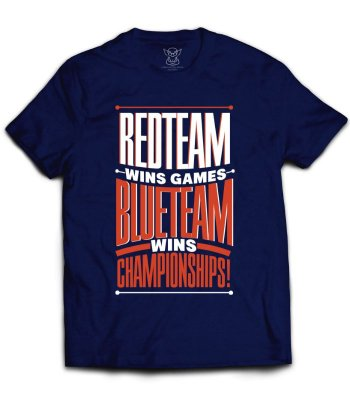 Camiseta RedTeam Wins Games BlueTeam Wins Championships