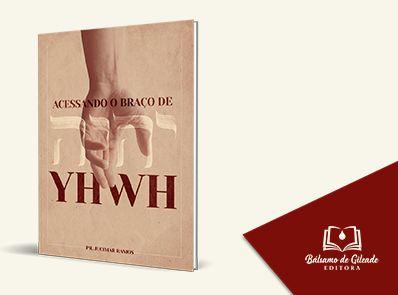 ACESSANDO O BRAÇO DE YHWH